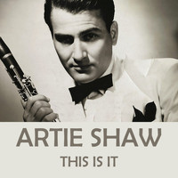 Artie Shaw - This Is It