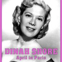 Dinah Shore - April In Paris