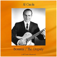 Al Caiola - Bonanza / The Deputy (All Tracks Remastered)