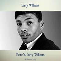 Larry Williams - Here's Larry Williams (Remastered 2020)