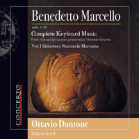 Ottavio Dantone - Marcello: Complete Keyboard Music, Vol. 1