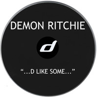 Demon Ritchie - ...D Like Some...
