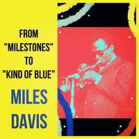 "Miles Davis - From ""Milestones"" To ""Kind of Blue"""