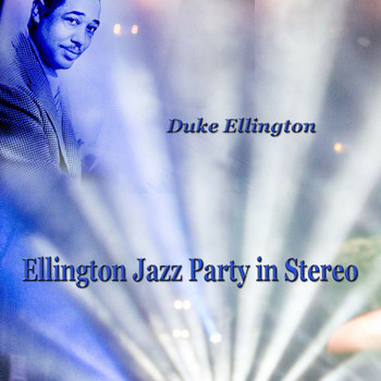 Duke Ellington - Ellington Jazz Party in Stereo