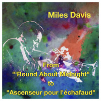 "Miles Davis - From ""'Round about midnight"" To ""Ascenseur pour l'échafaud"""