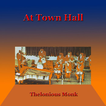 Thelonious Monk - At Town Hall