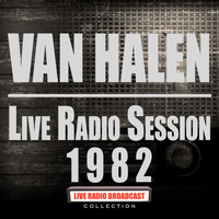 Van Halen - Live Radio Session 1982 (Live)