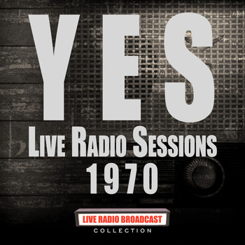 Yes - Live Radio Sessions 1970 (Live)