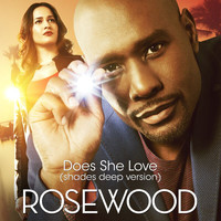 "Rosewood Cast - Does She Love (From ""Rosewood""/Shades Deep Version)"