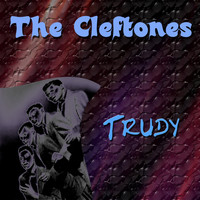 The Cleftones - The Cleftones Trudy