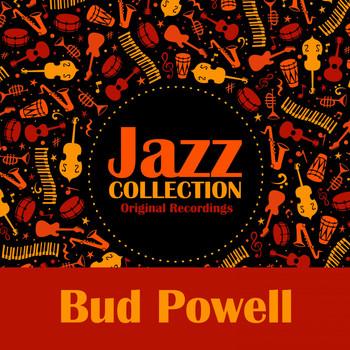 Bud Powell - Jazz Collection (Original Recordings)