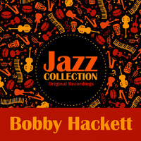 Bobby Hackett - Jazz Collection (Original Recordings)