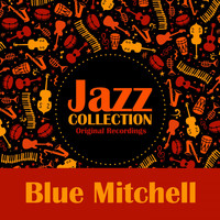 Blue Mitchell - Jazz Collection (Original Recordings)