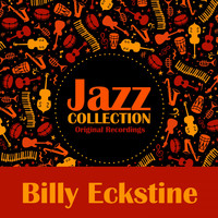 Billy Eckstine - Jazz Collection (Original Recordings)