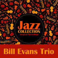 Bill Evans Trio - Jazz Collection (Original Recordings)