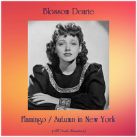 Blossom Dearie - Flamingo / Autumn in New York (All Tracks Remastered)