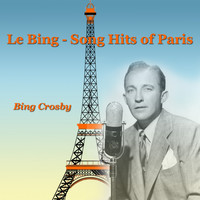 Bing Crosby - Le Bing - Song Hits of Paris
