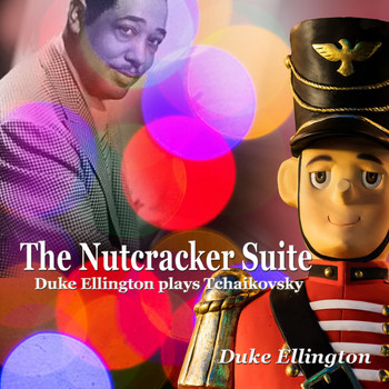 Duke Ellington - The Nutcracker Suite (Duke Ellington Plays Tchaikovsky)