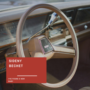 Sidney Bechet - I've Found a New Baby (Explicit)