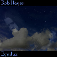 Rob Hayes - Equilux