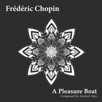 Frédéric Chopin - A Pleasure Boat