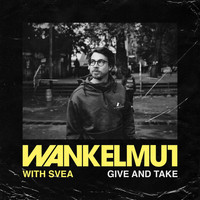 Wankelmut - Give & Take
