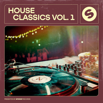 Various Artists - House Classics, Vol. 1 (Presented by Spinnin' Records)