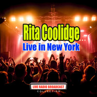Rita Coolidge - Live in New York (Live)