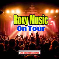 Roxy Music - On Tour (Live)