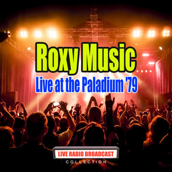 Roxy Music - Live at the Paladium '79 (Live)