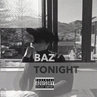 Baz - Tonight (Explicit)