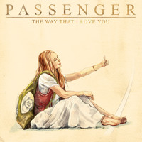 Passenger - The Way That I Love You (Single Version)
