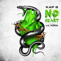 Kap G - No Heart (feat. Lil Keed) (Explicit)