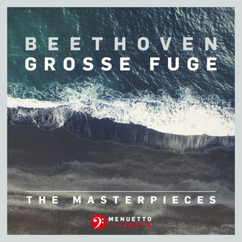 Fine Arts Quartet - The Masterpieces, Beethoven: Grosse Fuge in B-Flat Major, Op. 133
