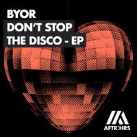 BYOR - Don't Stop The Disco EP