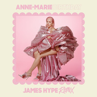 Anne-Marie - Birthday (James Hype Remix)