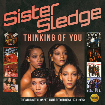 Sister Sledge - Thinking Of You: The Atco / Cotillion / Atlantic Recordings (1973-1985)