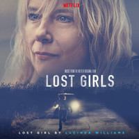 Lucinda Williams - Lost Girl (Music from the Netflix Original Film)