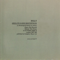 Felt - Absolute Classic Masterpieces