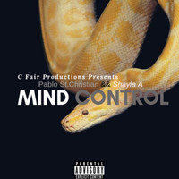 Pablo St. Christian, Shayla Averie and Xplicit - Mind Control (Explicit)