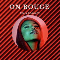 Clara Charlotte - On bouge