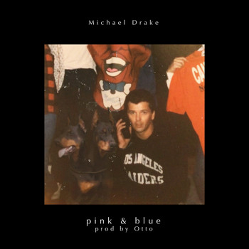 Michael Drake - Pink and Blue (Explicit)