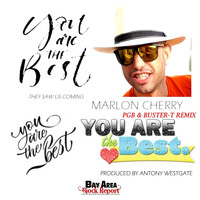 Marlon Cherry - You Are The Best They Saw Us Coming (PGB and Buster-T Remix)