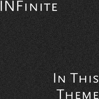 Infinite - In This Theme (Explicit)