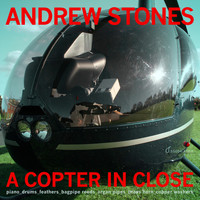 Andrew Stones - A Copter In Close