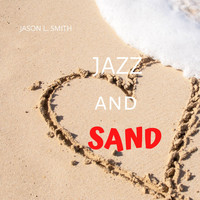 Jason L. Smith - Jazz and Sand