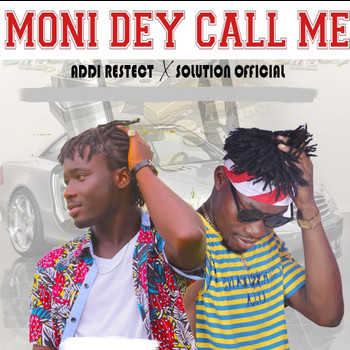Addi Respect featuring Solution Official - Moni Dey Call Me (Explicit)