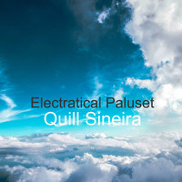 Quill Sineira / - Electratical Paluset
