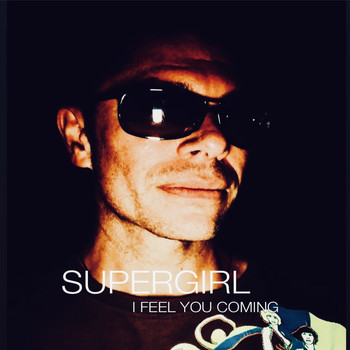 Supergirl / - I Feel You Coming