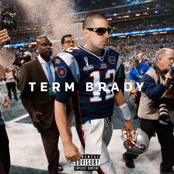 Termanology - Term Brady (Explicit)